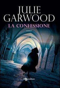 La confessione.: Garwood, Julie