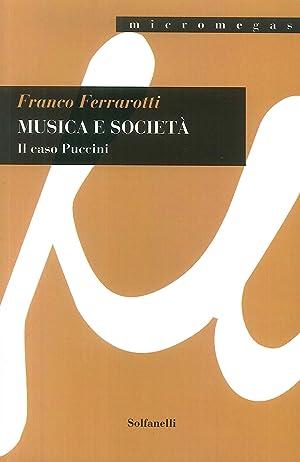Musica e società. Il caso Puccini.: Ferrarotti, Franco