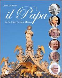Il papa nelle terre di San Marco.: De Nardi, Gerda