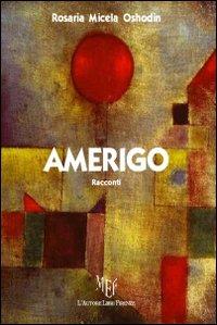 Amerigo.: Micela Oshodin, Rosaria