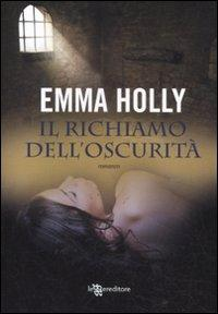 Il richiamo dell'oscurità.: Holly, Emma