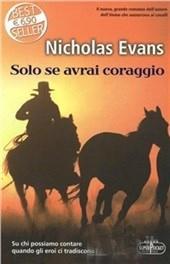 Solo se avrai coraggio.: Evans, Nicholas