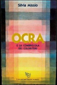 Ocra e la combriccola dei coloritori.: Missio, Silvia