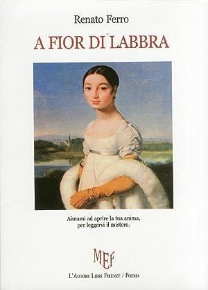 A Fior di Labbra. Poesie.: Ferro, Renato