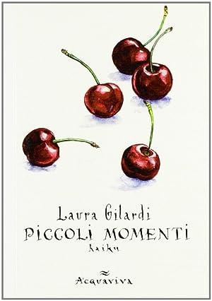 Piccoli momenti Haiku.: Gilardi, Laura