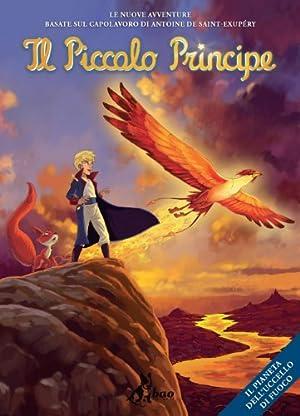 Il pianeta dell'uccello di fuoco. Il piccolo principe.