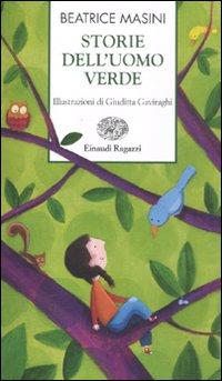Storie dell'uomo verde.: Masini, Beatrice