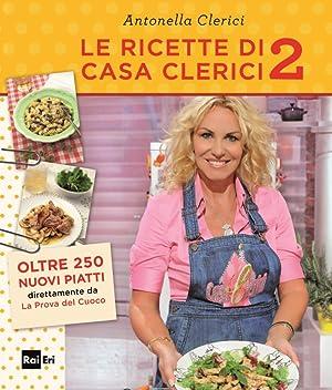 Le ricette di Casa Clerici. Vol. 2.: Clerici, Antonella