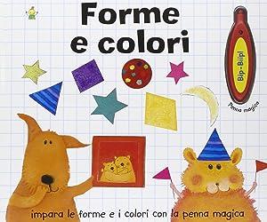 Forme e colori. Con gadget.: Poitier, Anton Kallanovic, Dubravka