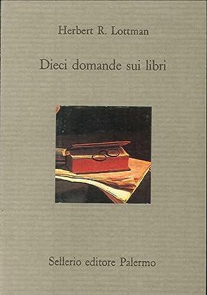 Dieci Domande sui Libri.: Lottman, Herbert R