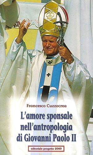L'amore sponsale nell'antropologia di Giovanni Paolo II.: Cuzzocrea, Francesco