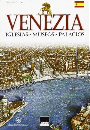 Venezia. Iglesias, Museos, Palacios.: Scibilia, Paola