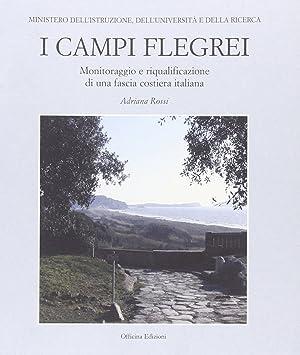 I Campi Flegrei. Monitoraggio e riqualificazione di una fascia costiera italiana.: Rossi, Adriana