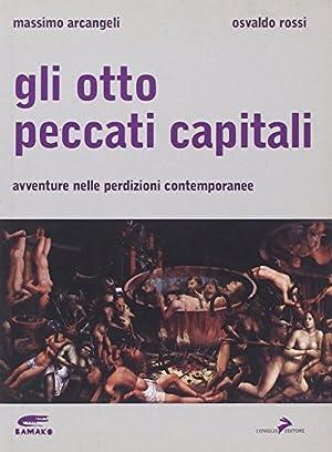 Gli Otto peccati capitali. Avventure nelle perdizioni contemporanee.