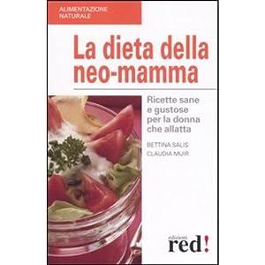 La Dieta della Neo-Mamma.: Salis, Bettina Muir, Claudia
