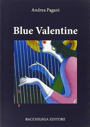 Blue Valentine.: Pagani, Andrea