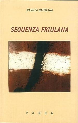Sequenza Friulana. [Ed. Italiano e Inglese].: Battilana, Marilla