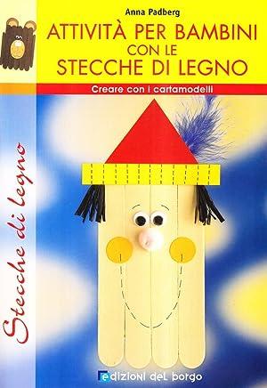 Creare con le stecche. Attività per bambini.: Padberg, Anna