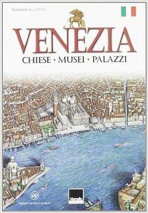 Venezia. Chiese, musei, palazzi.: Scibilia, Paola