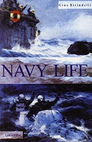 Navy Life. You were to die.: Birindelli, Gino