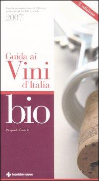 Guida ai vini d'Italia bio 2007.: Rastelli, Pierpaolo