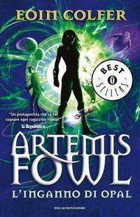 L'Inganno di Opal. Artemis Fowl.: Colfer, Eoin