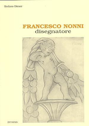Francesco Nonni. Disegnatore.: Dirani, Stefano