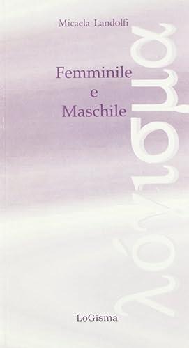 Femminile e maschile.: Landolfi, Micaela