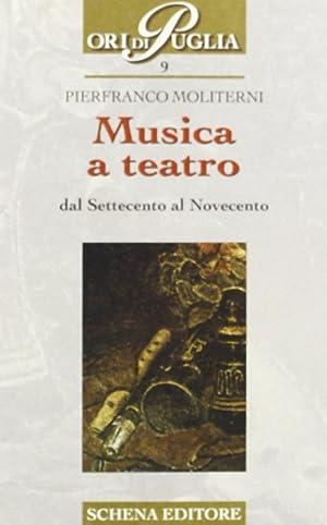 Musica a teatro.: Moliterni, Pierfranco