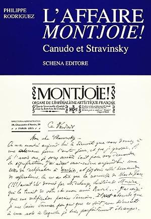 L'affaire Montjoie! Canudo et Stravinsky.: Rodriguez, Philippe