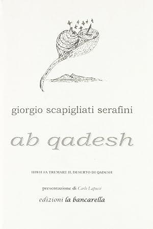 Ab Qadesh.: Scapigliati Serafini, Giorgio