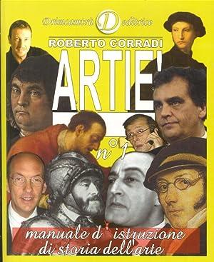 Artiè. Manuale d'istruzione di storia dell'arte. Vol. 1.: Corradi, Roberto
