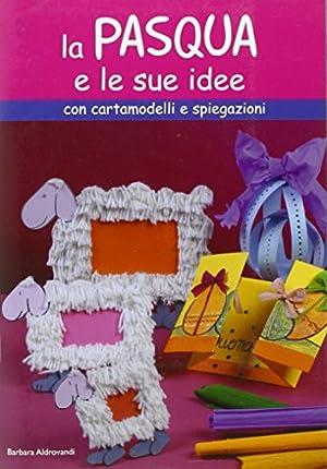 La Pasqua e le sue idee.: Aldrovandi, Barbara