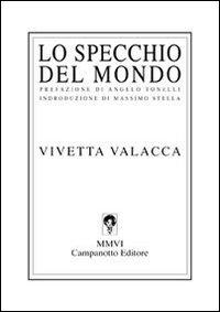 Lo specchio del mondo.: Valacca, Vivetta