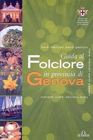 Guida al Folclore in provincia di Genova.: Meoli, Edoardo