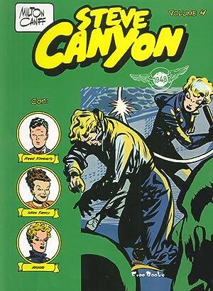 Steve Canyon. Vol. 4. Strisce Giornaliere e Tavole dal 12 Luglio 1948 al 9 Febbraio 1949.: Caniff, ...