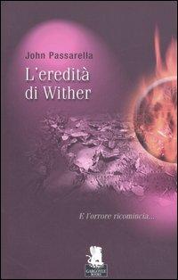 L'eredità di Wither.: Passarella, John G
