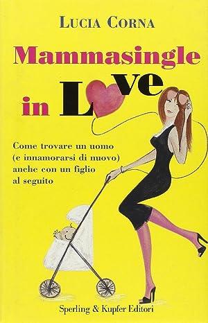 Mammasingle in Love.: Corna, Lucia