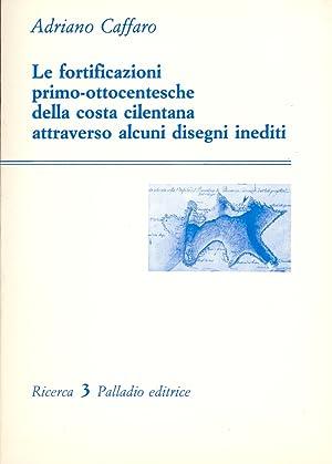 Le fortificazioni primo-ottocentesche della costa cilentana attraverso: Caffaro, Adriano