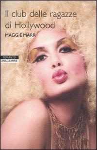 Il club delle ragazze di Hollywood.: Marr, Maggie