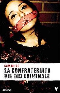 La confraternita del Dio criminale.: Mills, Sam