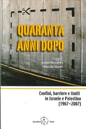 Quaranta anni dopo. Confini, barriere e limiti in Israele e Palestina.