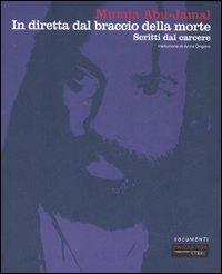 In diretta dal braccio della morte. Scritti dal carcere.: Abu-Jamal, Mumia