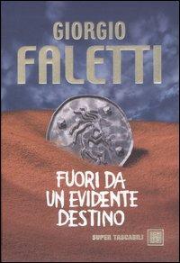 Fuori da un evidente destino.: Faletti, Giorgio