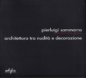 Pierluigi Sammarro Architectural Group. Architettura tra nudità e decorazione.