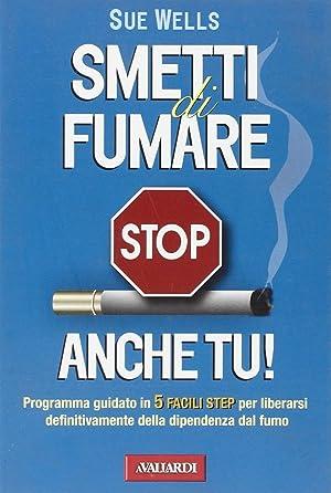 Smetti di fumare anche tu!: Wells, Sue