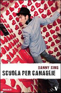 Scuola per canaglie.: King, Danny