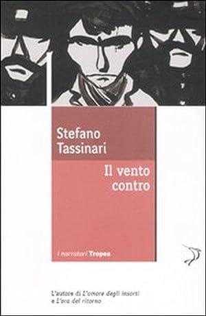Il vento contro.: Tassinari, Stefano