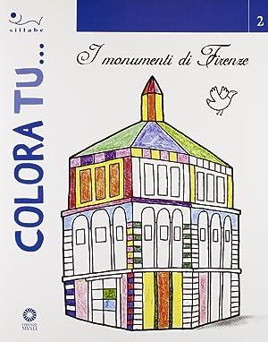 Colora tu. I monumenti di Firenze.: D'Alfonso, Francesca
