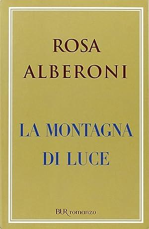 La montagna di luce.: Alberoni, Rosa